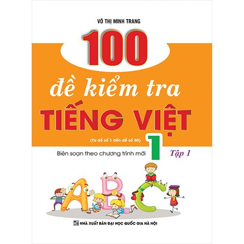 100 Đề Kiểm Tra Tiếng Việt 1 - Tập 1