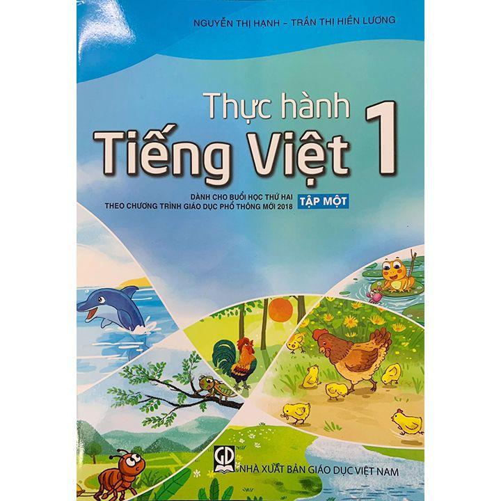 Thực Hành Tiếng Việt 1 - Tập 1 - Theo Chương Trình Giáo Dục Phổ Thông Mới 2018
