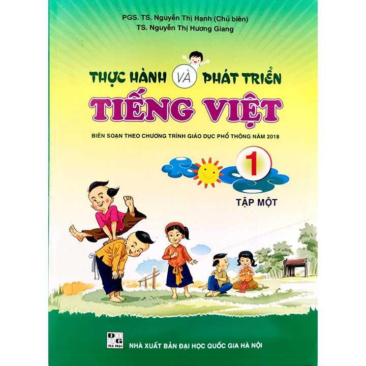 Thực Hành Và Phát Triển Tiếng Việt 1 - Tập 1 - Biên Soạn Theo Chương Trình Giáo Dục Phổ Thông Năm 2018