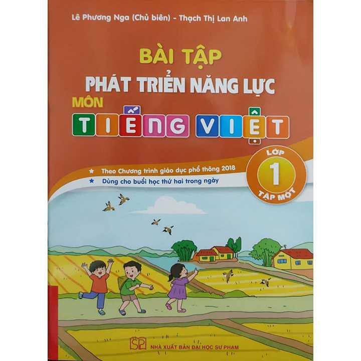 Bài Tập Phát Triển Năng Lực Môn Tiếng Việt Lớp 1 - Tập 1 (Theo Chương Trình Giáo Dục Phổ Thông 2018 - Dùng Cho Buổi Học Thứ Hai Trong Ngày)