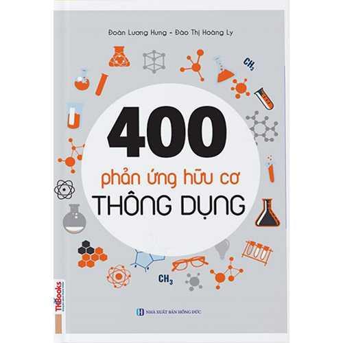 400 Phản Ứng Hữu Cơ Thông Dụng (Tái Bản 2019)