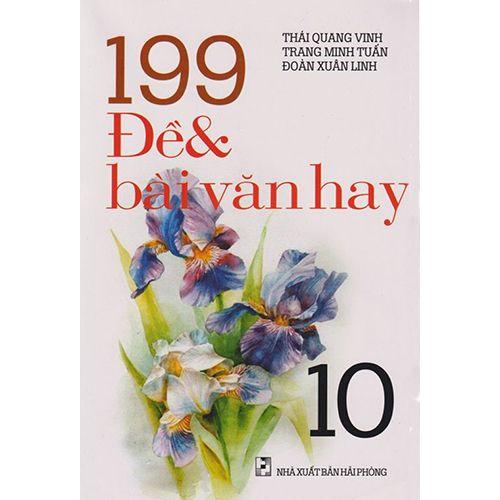 199 Đề Và Bài Văn Hay 10