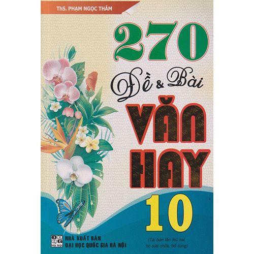 270 Đề Và Bài Văn Hay 10