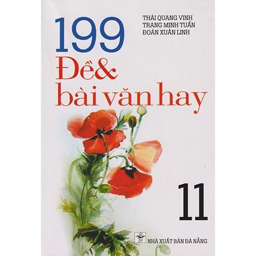 199 Đề Và Bài Văn Hay 11