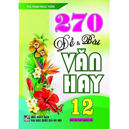 270 Đề Và Bài Văn Hay 12