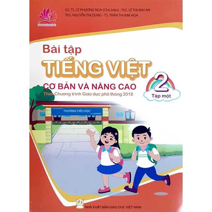 Bài Tập Tiếng Việt 2 - Tập 1 - Cơ Bản Và Nâng Cao - Theo Chương Trình Giáo Dục Phổ Thông 2018