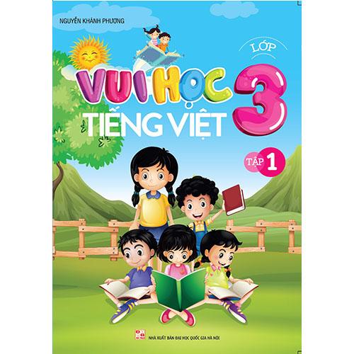 Vui Học Tiếng Việt Lớp 3 - Tập 1