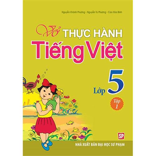 Vở Thực Hành Tiếng Việt Lớp 5 - Tập 1