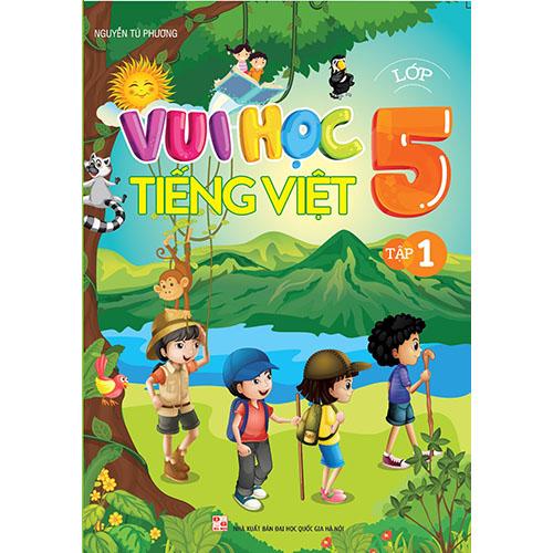 Vui Học Tiếng Việt Lớp 5 - Tập 1