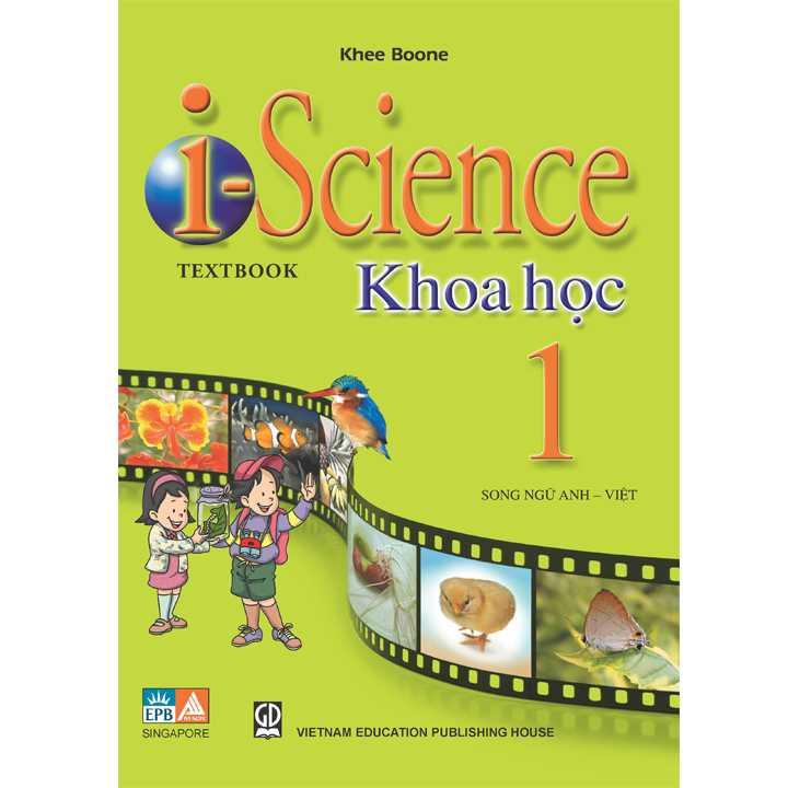 I-science 1 Textbook Khoa Học 1 (Song ngữ Anh - Việt)