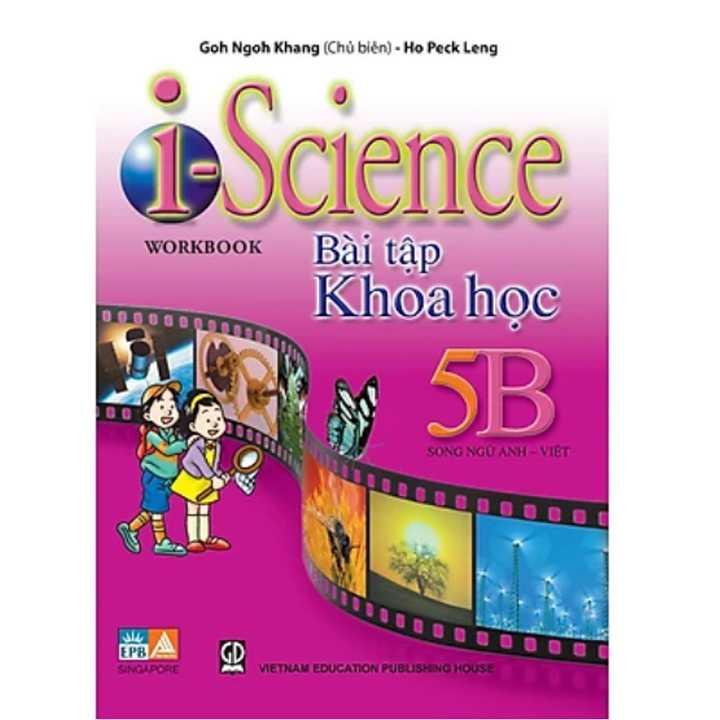 Sách Khoa Học I Science Bài Tập( song ngữ ) lớp 5B