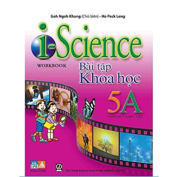 Sách Khoa Học I Science Bài Tập( song ngữ ) lớp 5A