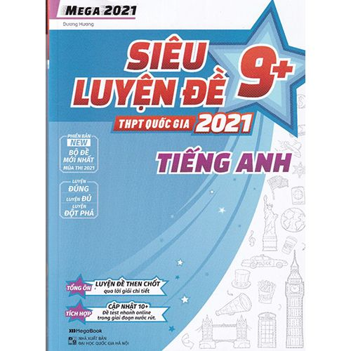 Mega 2021 - Siêu Luyện Đề 9+ THPT Quốc Gia 2021 Môn Tiếng Anh