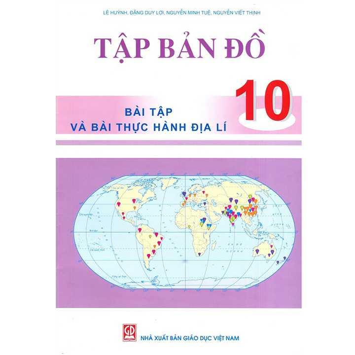 Tập bản đồ bài tập và bài thực hành Địa lí lớp 10