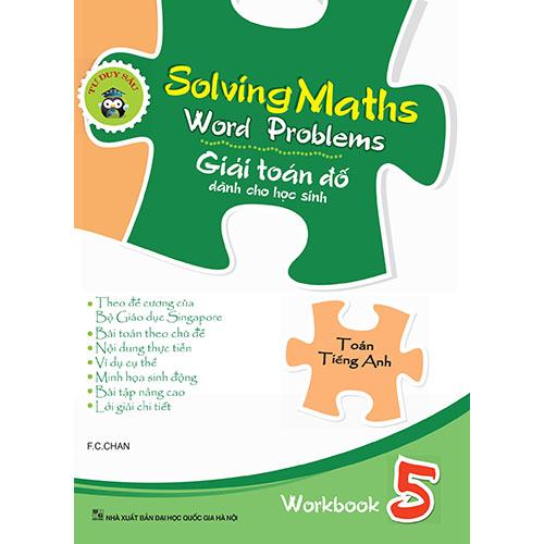 Solving Maths Word Problems - Giải Toán Đố Dành Cho Học Sinh - Workbook 5