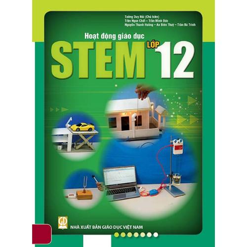 Hoạt động giáo dục STEM - Lớp 12